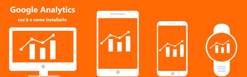 Google Analytics cos'è e come installarlo
