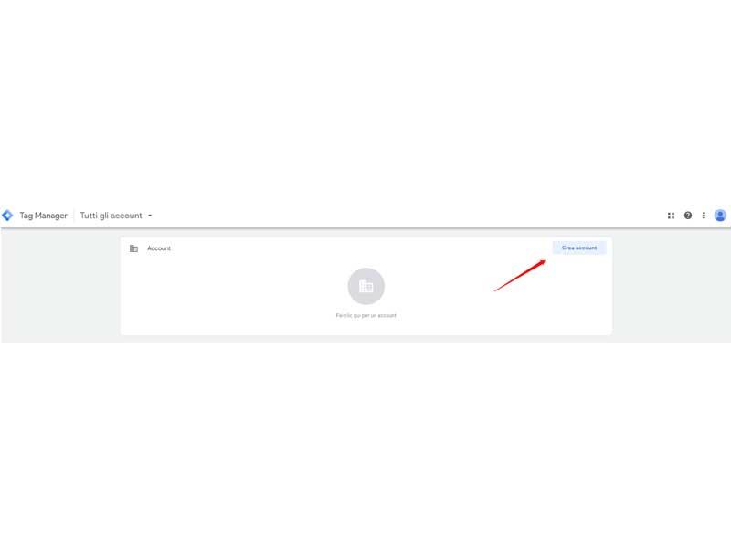 Google Tag Manager guida alla creazione di un account