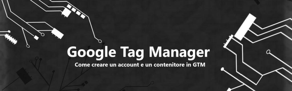 come creare un account in Google Tag Manager
